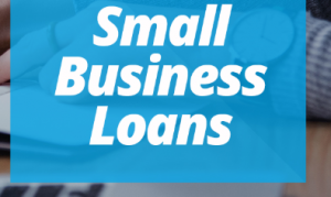 Small – Business Loans